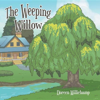 The Weeping Willow  -     By: Susan Millichamp