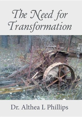 The Need for Transformation  -     By: Althea L. Phillips