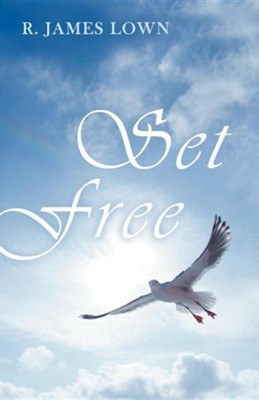 Set Free  -     By: R. James Lown