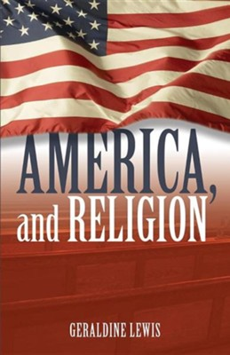 America, and Religion  -     By: Geraldine Lewis