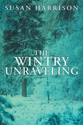 The Wintry Unraveling  -     By: Susan Harrison