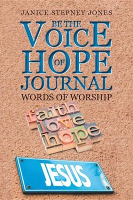 Be the Voice of Hope Journal: Words of Worship  -     By: Janice Stepney Jones