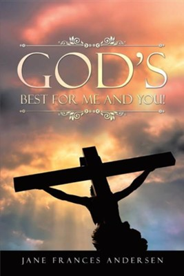 God's Best for Me and You!  -     By: Jane Frances Andersen