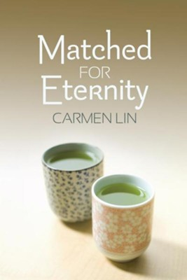 Matched for Eternity  -     By: Carmen Lin