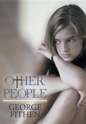Other People  -     By: George Fithen