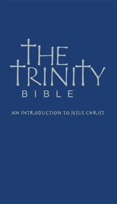 The Trinity Bible: An Introduction to Jesus Christ  -     By: John Turk