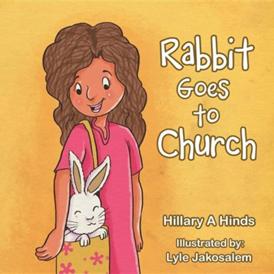 Rabbit Goes to Church  -     By: Hillary A. Hinds