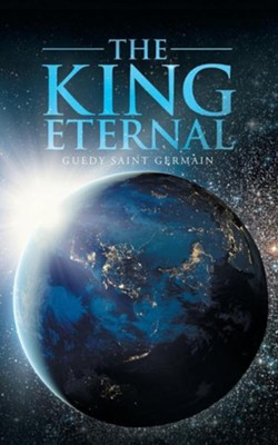 The King Eternal  -     By: Guedy Saint Germain