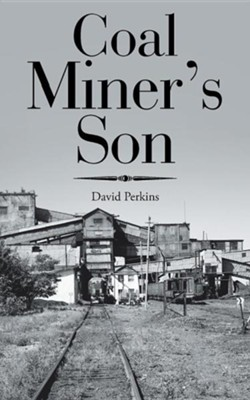 Coal Miner's Son  -     By: David Perkins