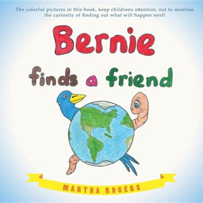 Bernie Finds a Friend  -     By: Martha Rogers