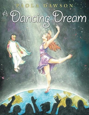 A Dancing Dream  -     By: Paola Dawson