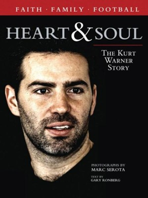 Heart & Soul: The Kurt Warner Story  -     By: Gary Ronberg