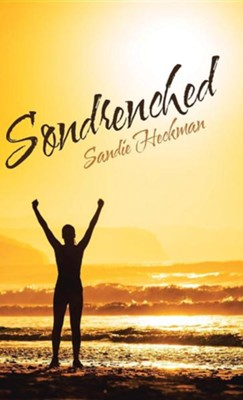 Sondrenched  -     By: Sandie Heckman