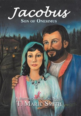 Jacobus: Son of Onesimus  -     By: T. Marie Smith