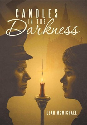 Candles in the Darkness  -     By: Leah McMichael