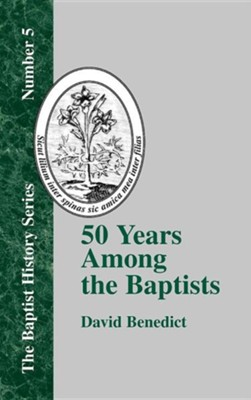 Fifty Years Among the Baptists  -     By: David Benedict