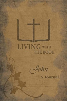 Living with the Book: John  -     By: Philip Charlton, Linda Charlton