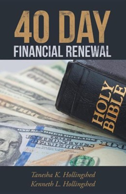 40 Day Financial Renewal  -     By: Tanesha Hollingshed, Kenneth Hollingshed