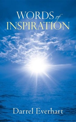 Words of Inspiration  -     By: Darrel Everhart