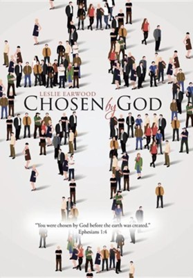Chosen by God  -     By: Leslie Earwood