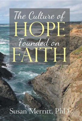 The Culture of Hope Founded on Faith  -     By: Susan Merritt