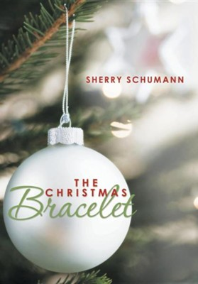 The Christmas Bracelet  -     By: Sherry Schumann