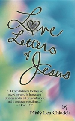 Love Letters of Jesus  -     By: Misty Lea Chladek