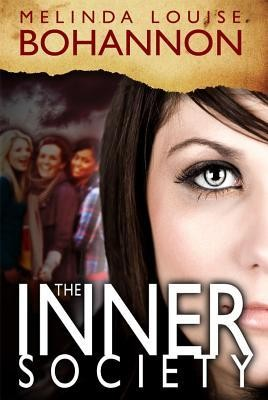 The Inner Society, Inner Society Trilogy Series #1   -     By: Melinda Louise Bohannon