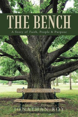 The Bench: A Story of Faith, People & Purpose  -     By: Jonathan Roy