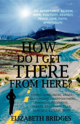 How Do I Get There from Here?  -     By: Elizabeth Bridges
