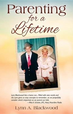 Parenting for a Lifetime  -     By: Lynn A. Blackwood