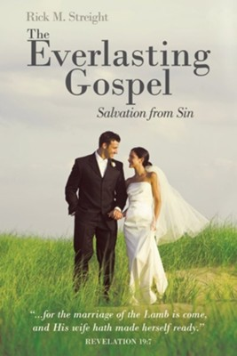 The Everlasting Gospel: Salvation from Sin  -     By: Rick M. Streight