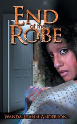 End of the Robe  -     By: Wanda Leann Anderson