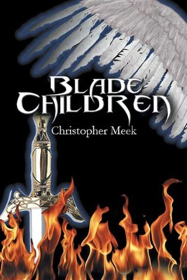 Blade Children  -     By: Christopher Meek