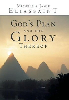 God's Plan and the Glory Thereof  -     By: Michele Eliassaint, Jamie Eliassaint