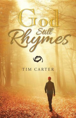 God Still Rhymes  -     By: Tim Carter