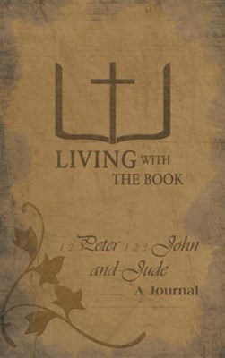Living with the Book: 1,2 Peter 1,2,3 John and Jude  -     By: Philip Charlton, Linda Charlton