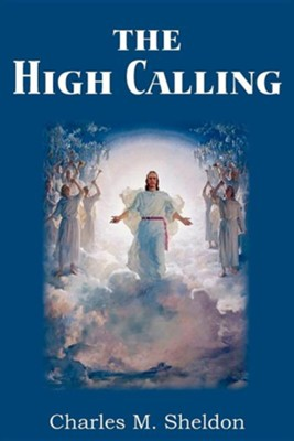 The High Calling  -     By: Charles M. Sheldon