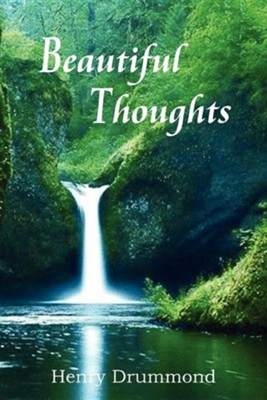 Beautiful Thoughts  -     By: Henry Drummond, Elizabeth Cureton