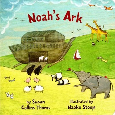 Noah's Ark  -     By: Susan Collins Thoms     Illustrated By: Naoko Stoop