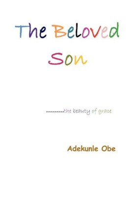 The Beloved Son  -     By: Adekunle Obe