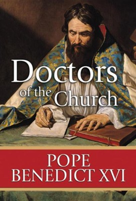 Doctors of the Church  -     By: Pope Benedict XVI