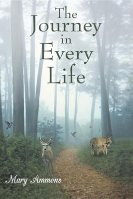 The Journey in Every Life  -     By: Mary Ammons