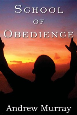 School of Obedience  -     By: Andrew Murray