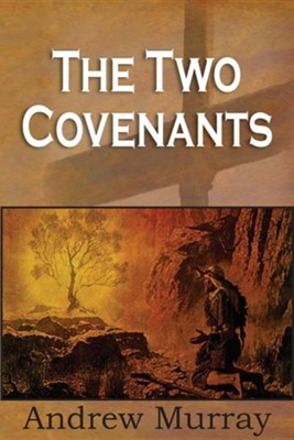 The Two Covenants  -     By: Andrew Murray