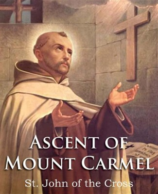 The Ascent of Mount Carmel  -     Translated By: E. Allison Peers     By: Saint John of the Cross
