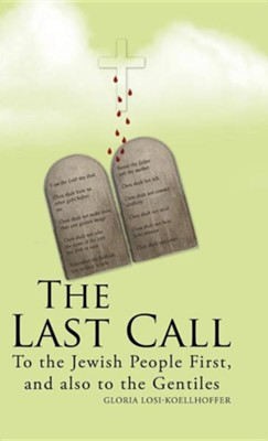 The Last Call: To the Jewish People First, and Also to the Gentiles  -     By: John Holt