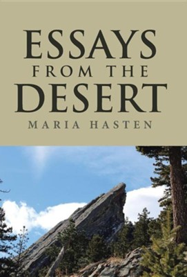 Essays from the Desert: A Journey with the Lord, Through Grief and Loss  -     By: Maria Hasten
