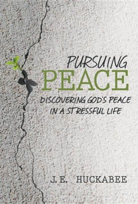 Pursuing Peace: Discovering God's Peace in a Stressful Life  -     By: J.E. Huckabee