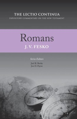 Romans: The Lectio Continua Expository Commentary of the New Testament  -     By: J.V. Fesko
